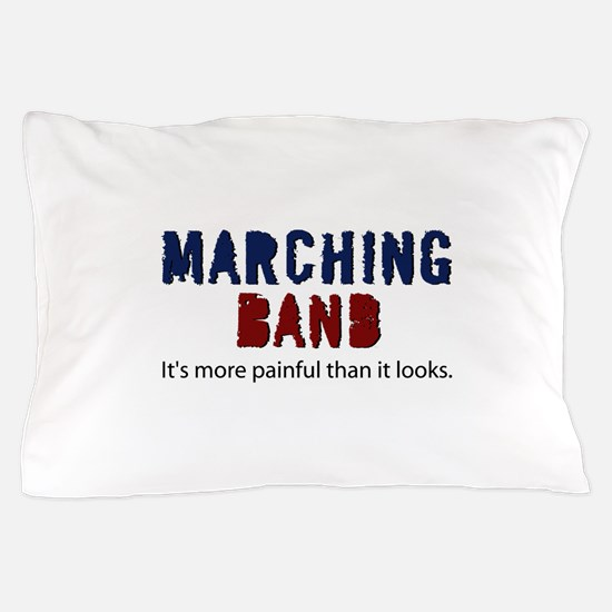 Marching Band More Painful Pillow Case