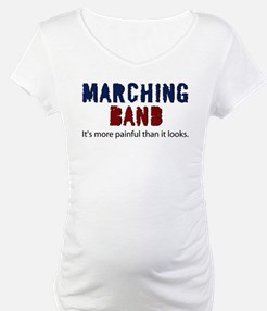 Marching Band More Painful Shirt