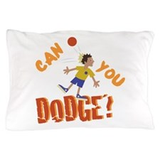 Can You Dodge? Pillow Case