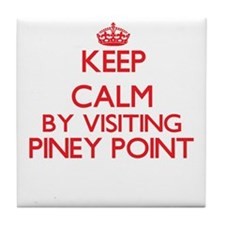 Keep calm by visiting Piney Point Mas Tile Coaster