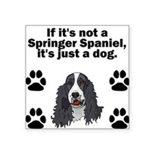 If Its Not A Springer Spaniel Sticker