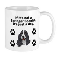 If Its Not A Springer Spaniel Mugs