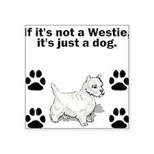 If Its Not A Westie Sticker