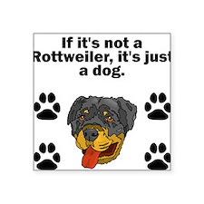 If Its Not A Rottweiler Sticker
