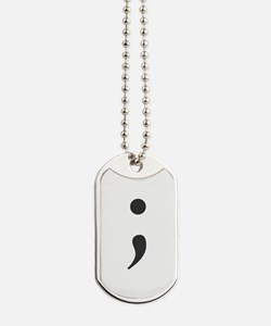 Semi Colon Dog Tags