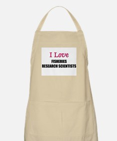 I Love FISHERIES RESEARCH SCIENTISTS BBQ Apron