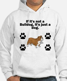 If Its Not A Bulldog Hoodie
