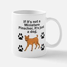 If Its Not A Miniature Pinscher Mugs