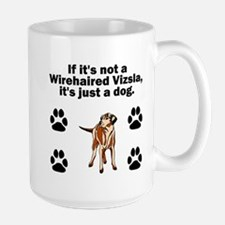 If Its Not A Wirehaired Vizsla Mugs