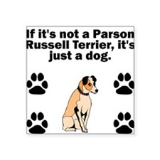 If Its Not A Parson Russell Terrier Sticker