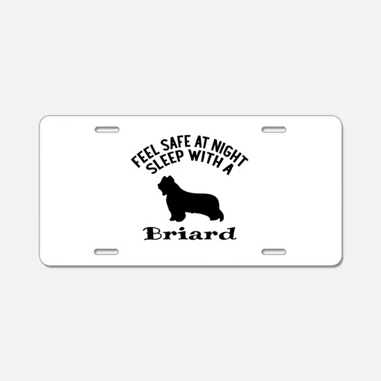 Sleep With Briard Dog Desig Aluminum License Plate