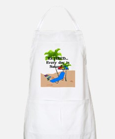 Retired...Every Day is Saturday Apron