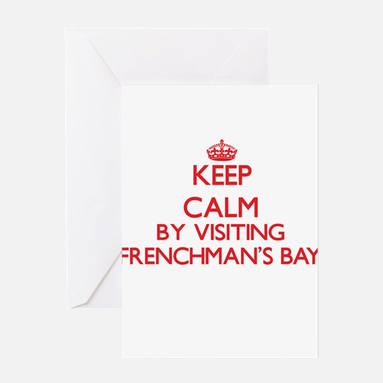 Keep calm by visiting Frenchman'S B Greeting Cards