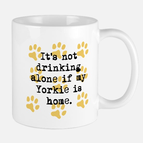 If My Yorkie Is Home Mugs