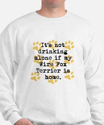 If My Wire Fox Terrier Is Home Sweatshirt