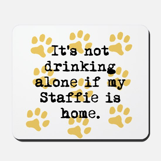 If My Staffie Is Home Mousepad