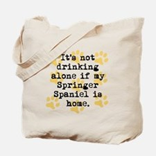 If My Springer Spaniel Is Home Tote Bag