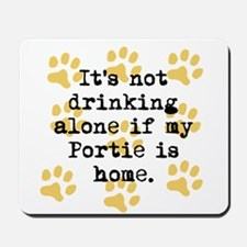 If My Portie Is Home Mousepad