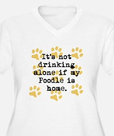 If My Poodle Is Home Plus Size T-Shirt