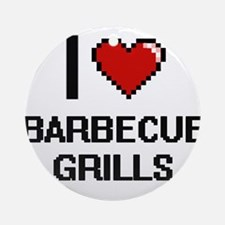 I Love Barbecue Grills Digitial D Ornament (Round)