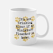 If My Miniature Pinscher Is Home Mugs