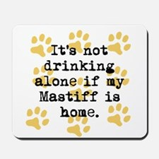 If My Mastiff Is Home Mousepad