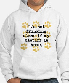 If My Mastiff Is Home Hoodie