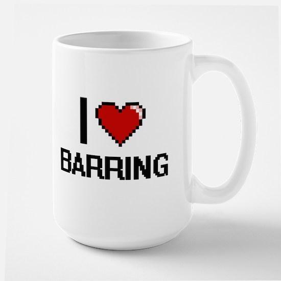 I Love Barring Digitial Design Mugs
