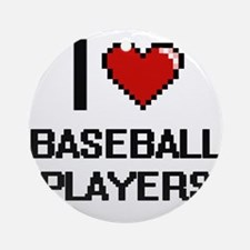 I Love Baseball Players Digitial Ornament (Round)