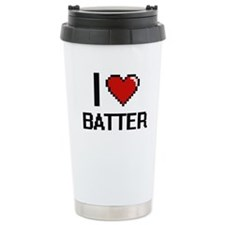 I Love Batter Digitial Travel Mug