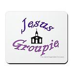 Jesus Groupie Mousepad