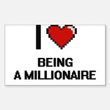 I Love Being A Millionaire Digitial Design Decal