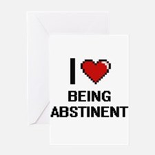 I Love Being Abstinent Digitial Des Greeting Cards