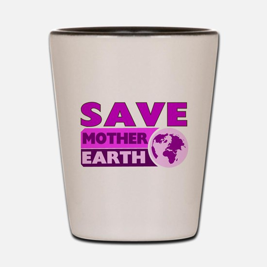 Save the earth Shot Glass