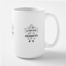 Not My Circus, Not My Monkeys Mugs