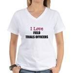 I Love FIELD TRIALS OFFICERS Women's V-Neck T-Shir