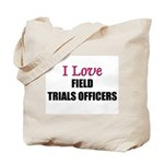 I Love FIELD TRIALS OFFICERS Tote Bag