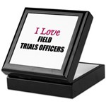 I Love FIELD TRIALS OFFICERS Keepsake Box