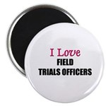 I Love FIELD TRIALS OFFICERS Magnet
