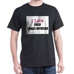 I Love FIELD TRIALS OFFICERS Dark T-Shirt