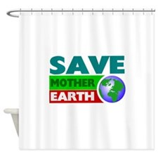 Save the earth Shower Curtain