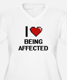 I Love Being Affected Digitial D Plus Size T-Shirt