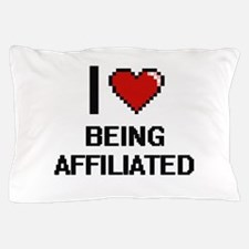 I Love Being Affiliated Digitial Desig Pillow Case
