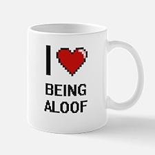 I Love Being Aloof Digitial Design Mugs
