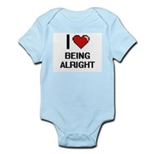 I Love Being Alright Digitial Design Body Suit