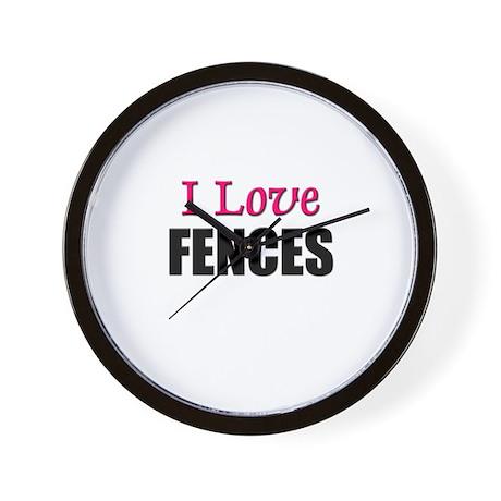 I Love FENCES Wall Clock