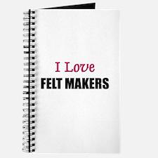 I Love FELT MAKERS Journal