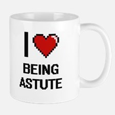 I Love Being Astute Digitial Design Mugs