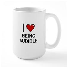 I Love Being Audible Digitial Design Mugs