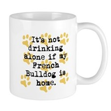 If My French Bulldog Is Home Mugs